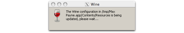 Screenshot of small window that reads 'The Wine configuration in /tmp/Max Payne.app/Contents/Resources/ is being updated, please wait…