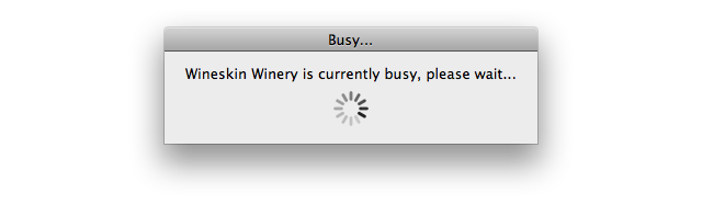 Screenshot of 'Busy' window that reads 'Wineskin Winery is currently busy, please wait…